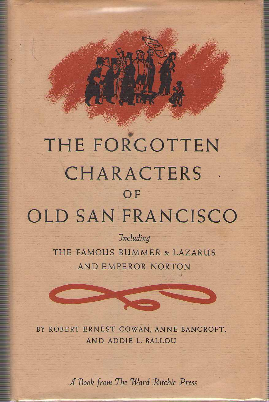 The Forgotten Characters Of Old San Francisco, Cowan, Robert Ernest