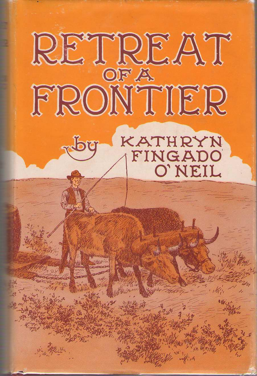 Retreat Of A Frontier, O'Neil, Kathryn Fingado