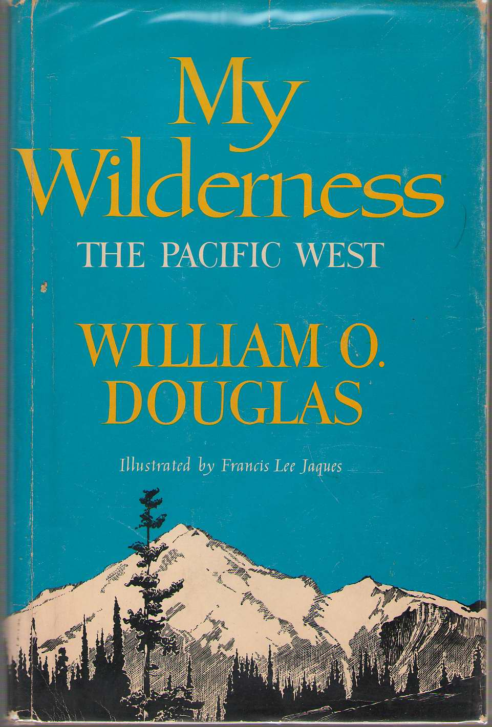 My Wilderness  The Pacific West, Douglas, William O