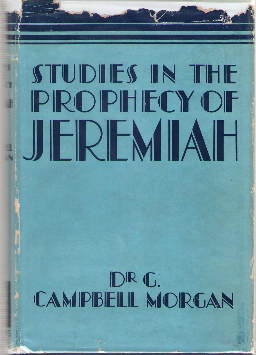 Studies in the Prophecy of Jeremiah, Morgan, G. Campbell