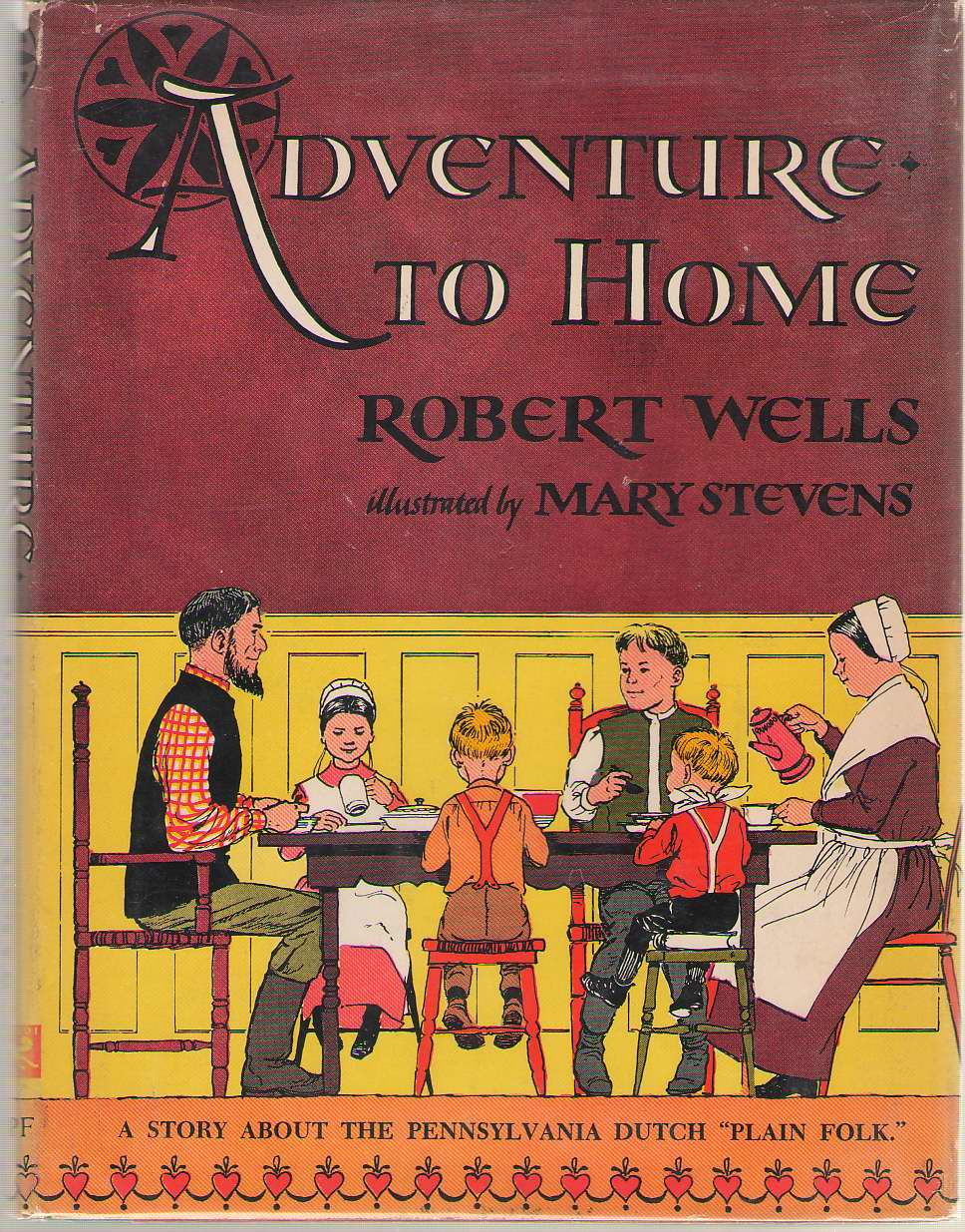 "Adventure To Home A Story about the Pennsylvania Dutch ""Plain Folk"", Wells, Robert; Stevens, Mary (Illustrator)"