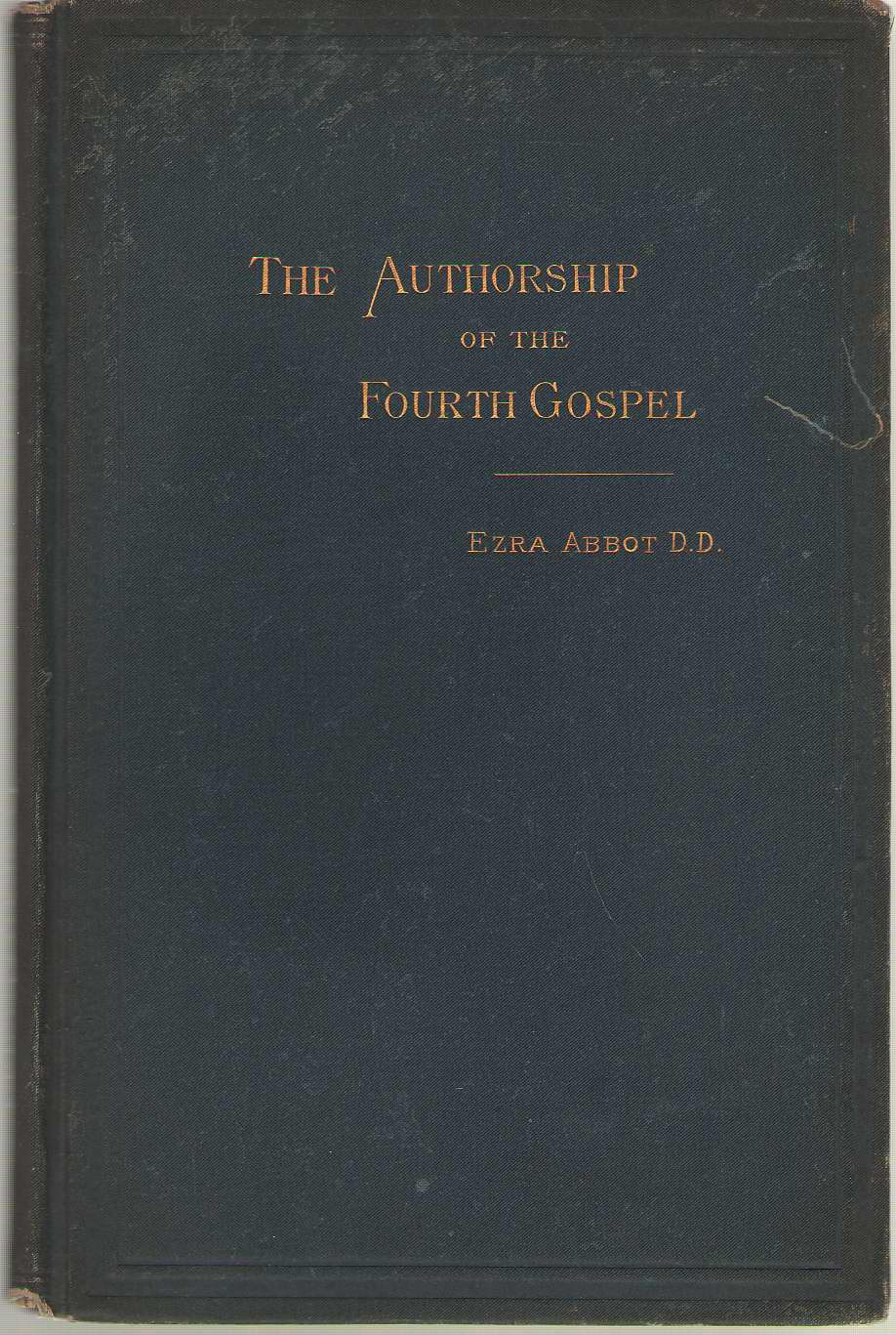 Authorship Of The Fourth Gospel: External Evidences, Abbot, Ezra