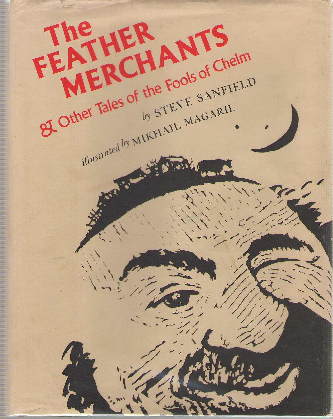 The Feather Merchants and Other Tales of the Fools of Chelm, Sanfield, Steve & Mikhail Magaril (Illustrator)
