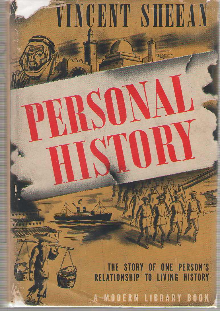 Personal History The Story of One Person's Relationship to Living History, Sheean, Vincent