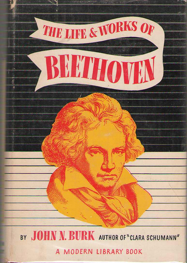 The Life And Works Of Beethoven, Burk, John N.