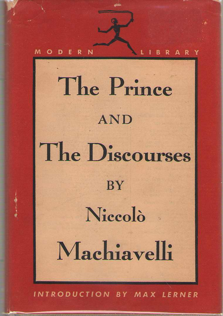 The Prince And The Discourses, MacHiavelli, Niccolo; Lerner, Max (Introduction)