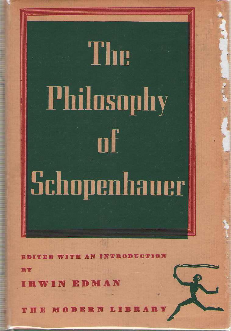 The Philosophy of Schopenhauer, Schopenhauer, Arthur; Edman, Irwin (editor)