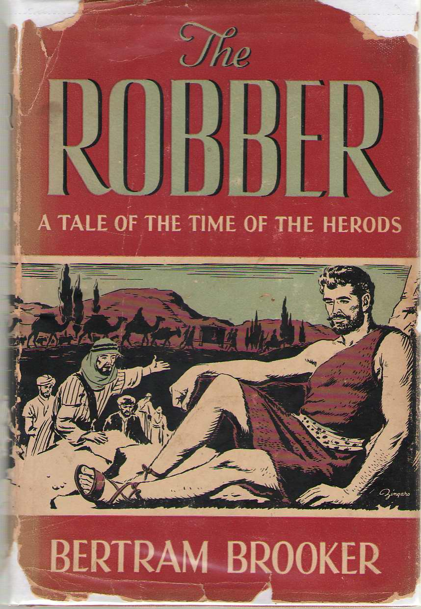 The Robber A Tale of the Time of the Herods, Brooker, Bertram