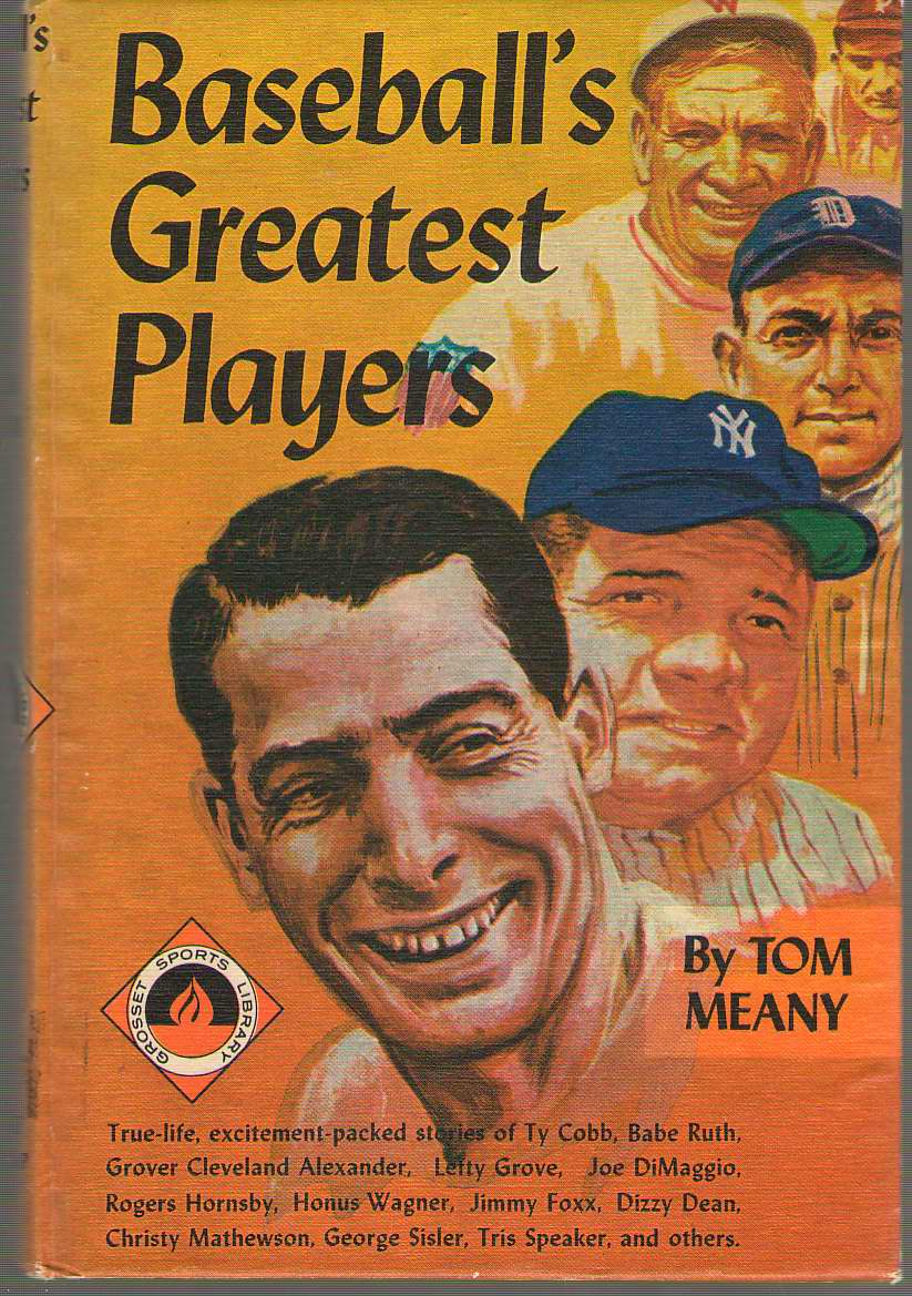 Baseball's Greatest Players, Meany, Tom