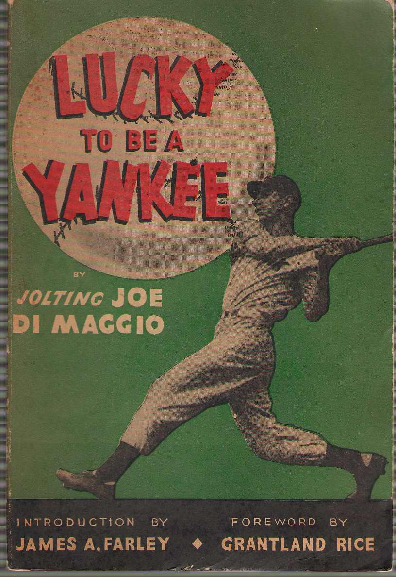 Lucky To Be A Yankee, Maggio, Joe Di & James A Farley (Introduction) & Grantland Rice (Forward)
