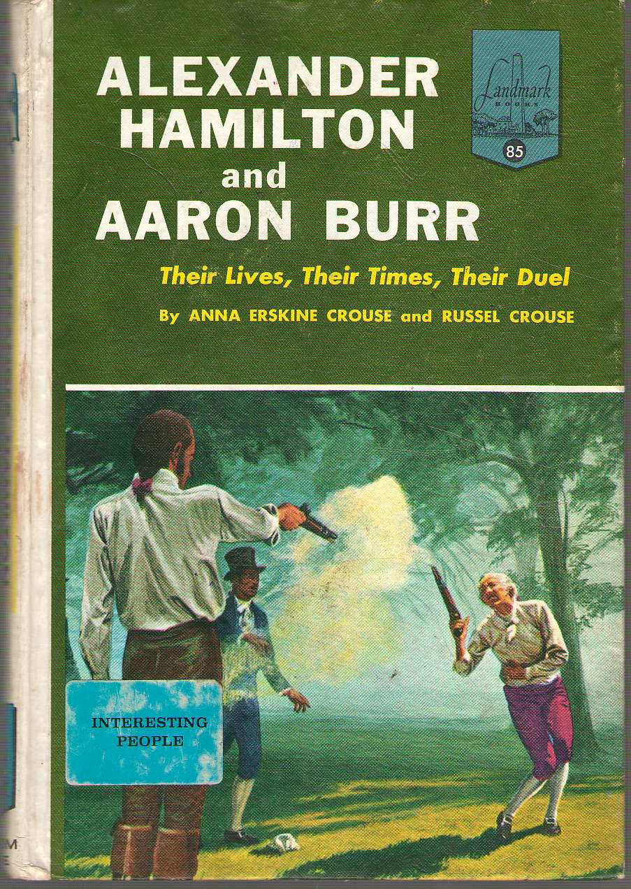 Alexander Hamilton And Aaron Burr Their Lives, Their Times, Their Duel, Crouse, Anna Erskine & Russel