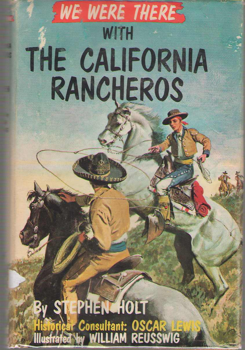 We Were There With The California Rancheros, Holt, Stephen (Harlan H. Thompson)