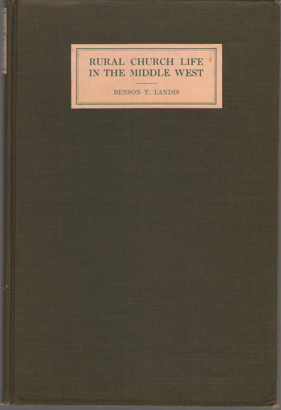 Image for Rural Church Life In The Middle West As Illustrated by Clay County, Iowa, and Jennings County, Indiana, with Comparative Data from Studies of ... Counties