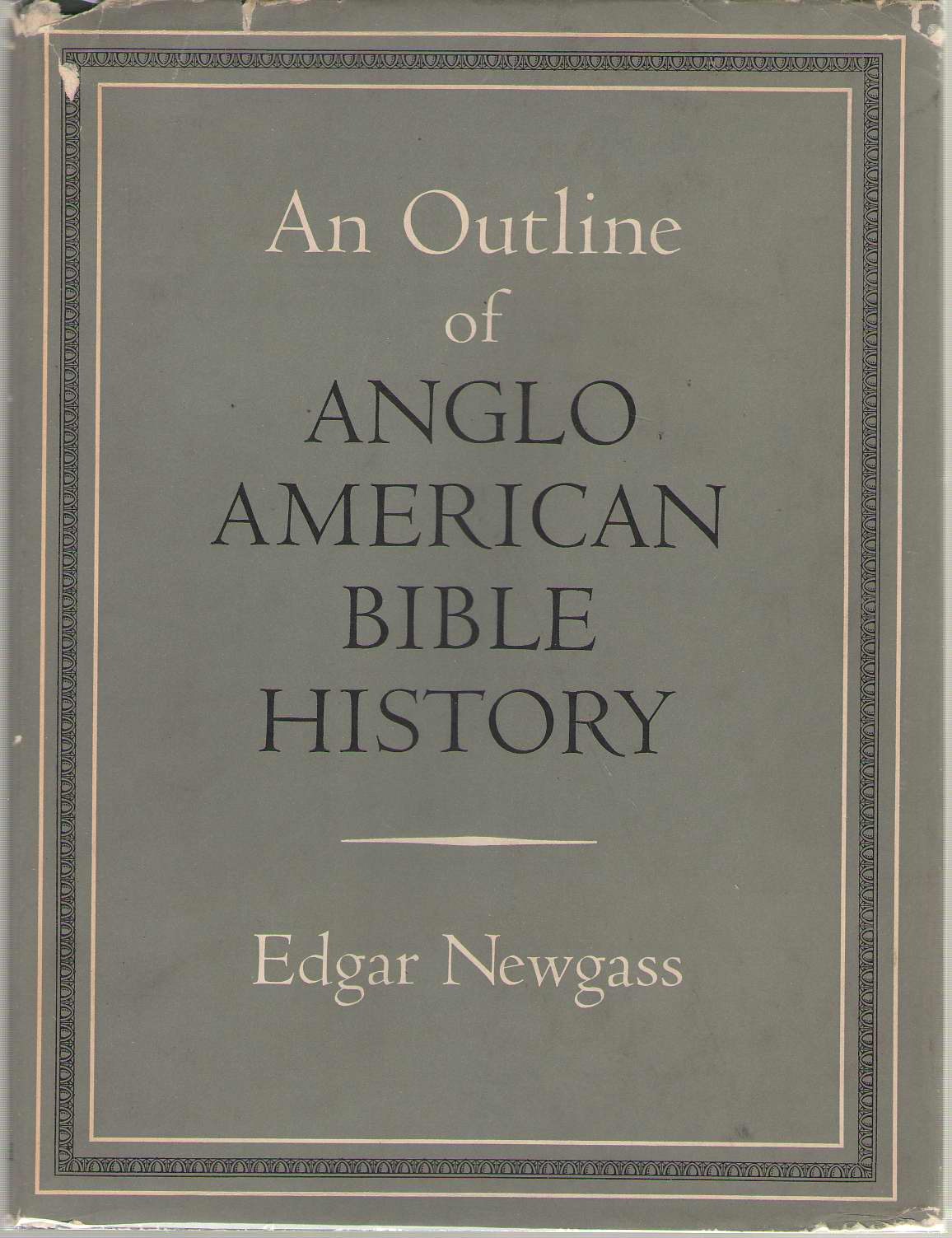 An Outline of Anglo American Bible History, Newgate, Edgar