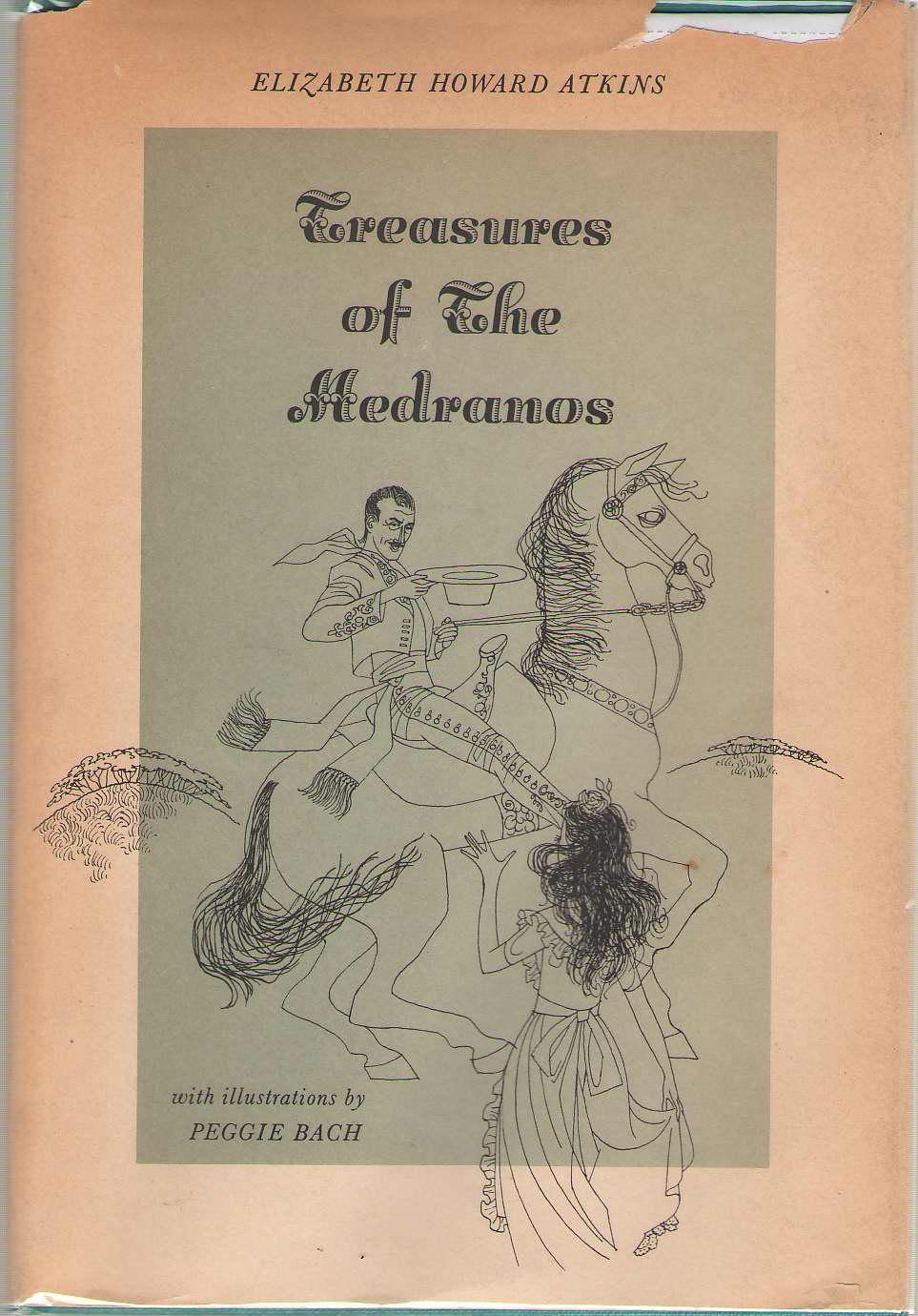 Treasures of the Medranos, Atkins, Elizabeth Howard & Peggie Bach (Illustrator)