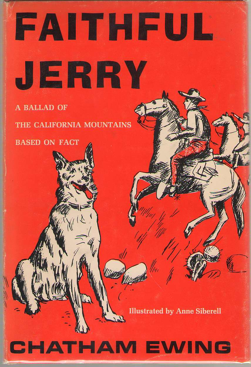 Faithful Jerry A Ballad of the California Mountains Based on Fact, Ewing, Chatham; Siberell, Anne (Illustrator)