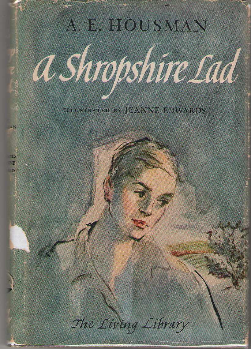 A Shropshire Lad, Housman, A. E. ; Edwards, Jeanne (Illustrator)