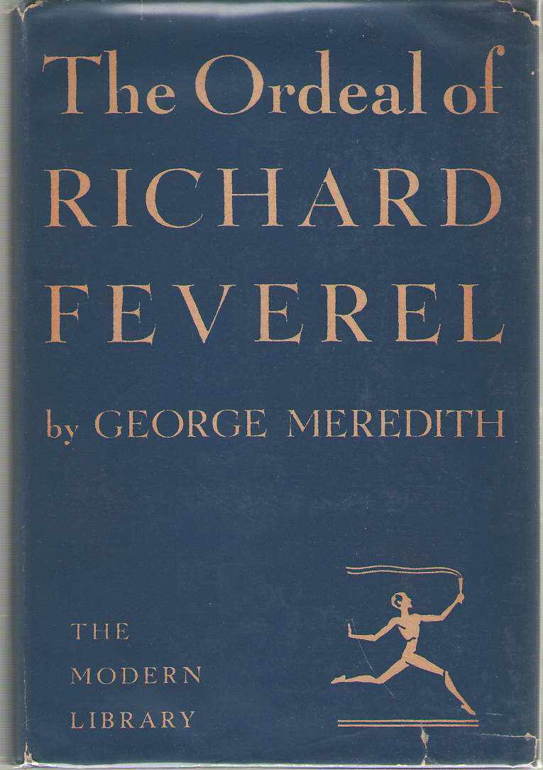 The Ordeal of Richard Feverel  A History of Father and Son, Meredith, George