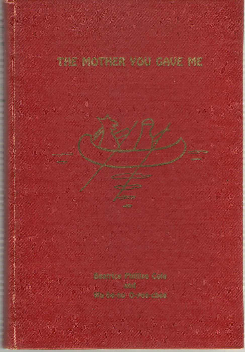 The Mother You Gave Me, Cole, Beatrice Phillips & Wa-Be-No O-Pee-Chee