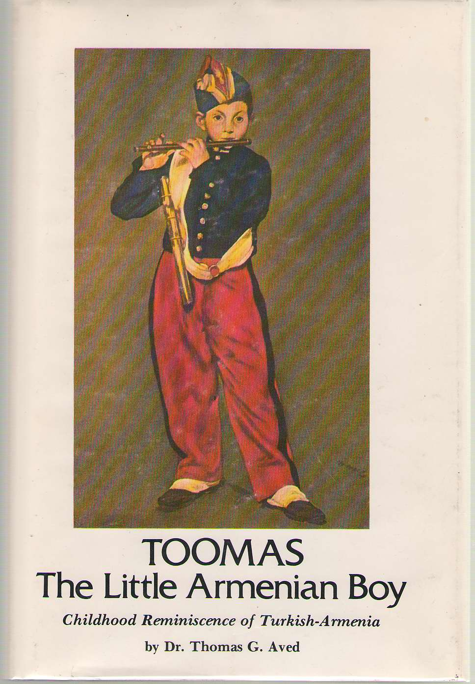 Toomas, The Little Armenian Boy Childhood Reminiscence of Turkish-Armenia, Aved, Thomas G.