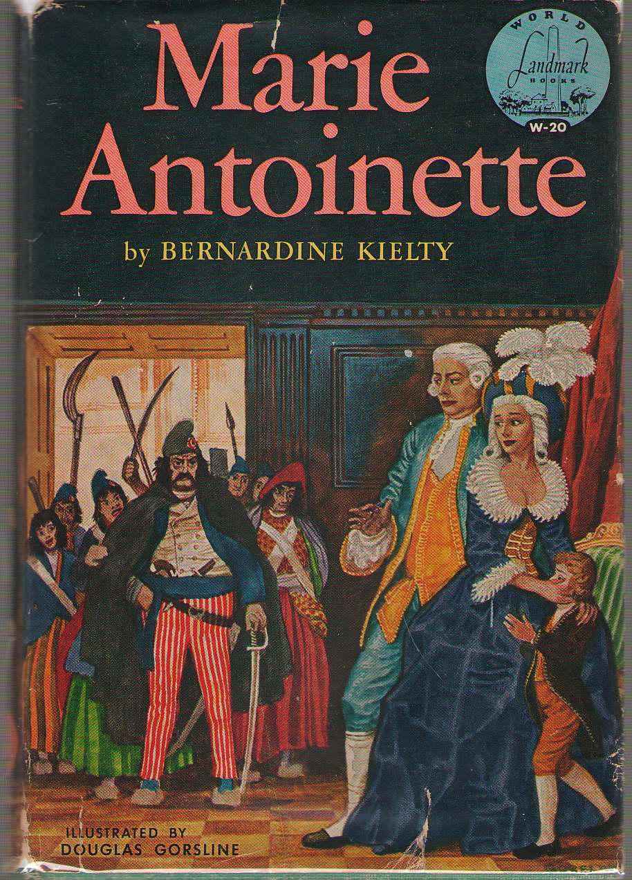 Marie Antoinette Bright Sword for Freedom, Kielty, Bernardine; Gorsline, Douglas (Illustrator)