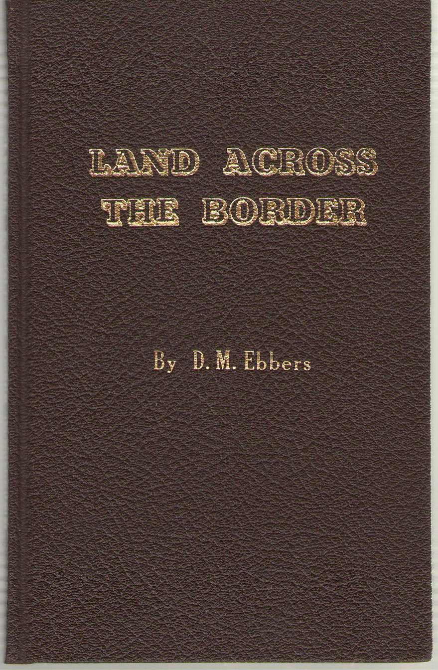 Land Across The Border, Ebbers, D. M.
