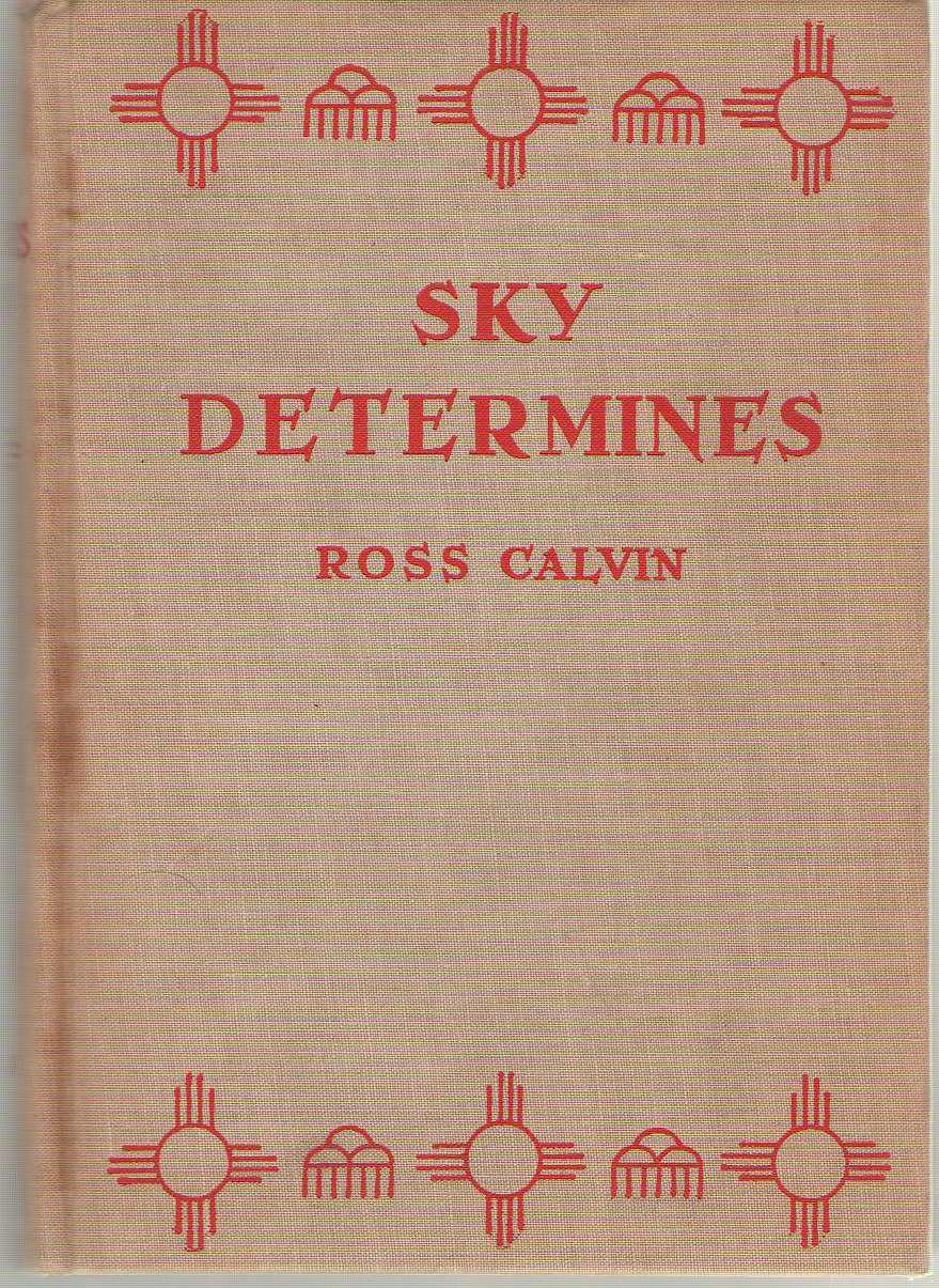 Sky Determines An Interpretation of the Southwest, Calvin, Ross
