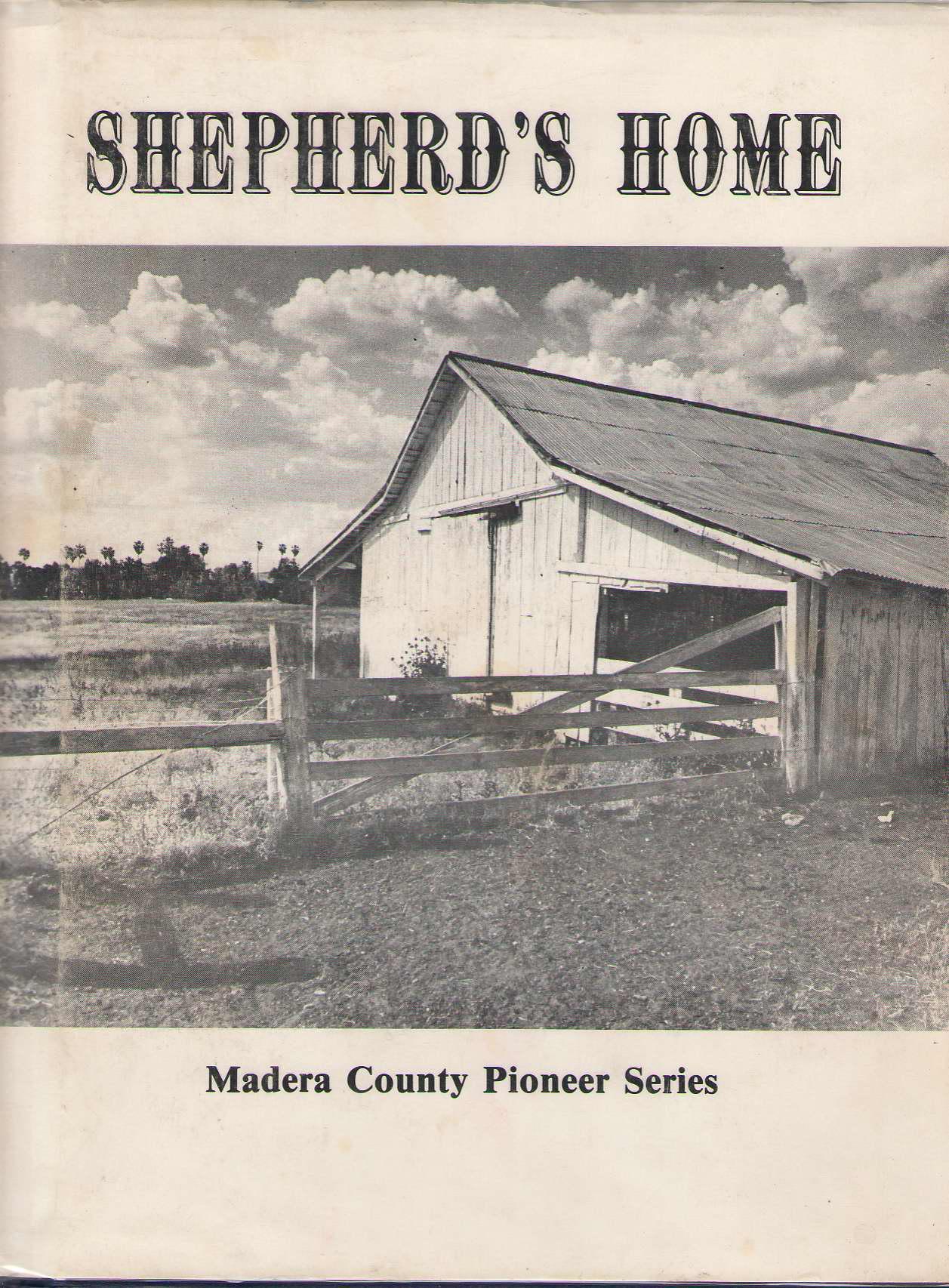 Shepherd's Home, Daulton Historians of Hannibal & Irving Stone & Rita Valdivia & Madera County Historical Society