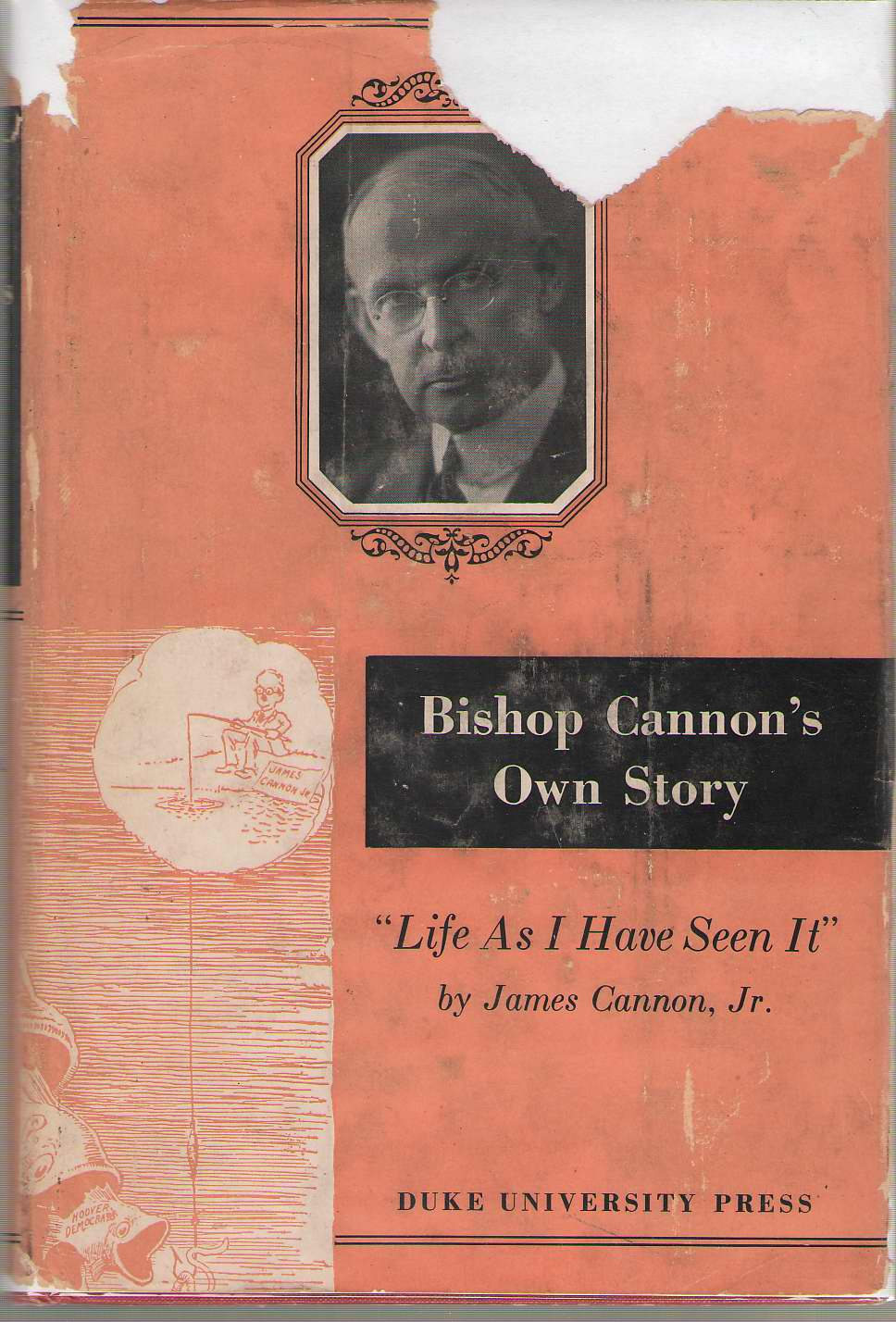 """Bishop Cannon's Own Story - """"Life As I Have Seen It"""", Cannon, James Jr. & Richard L. Watson, Jr."""