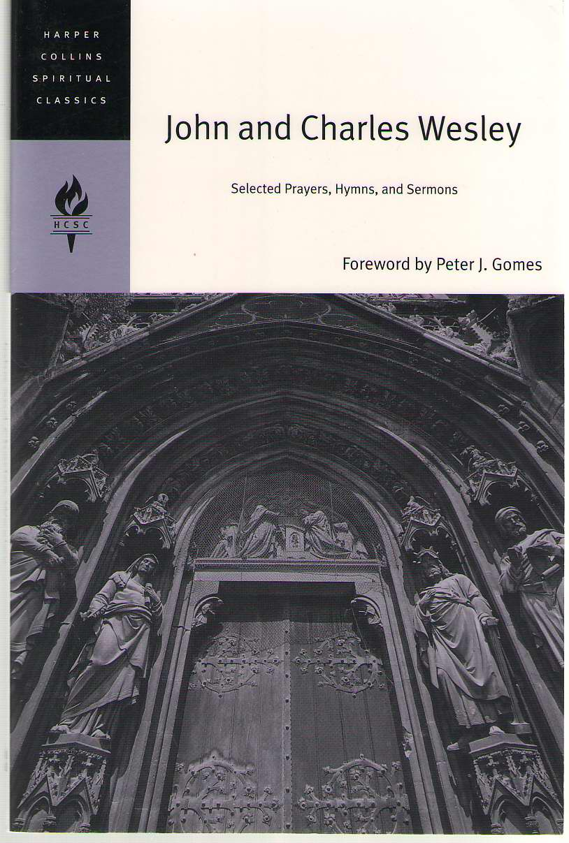 John and Charles Wesley  Selected Prayers, Hymns, and Sermons, Gomes, Peter J. (editor)
