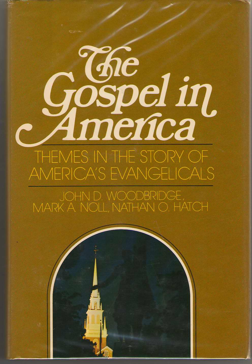 The Gospel in America Themes in the Story of America's Evangelicals, Woodbridge, John D.