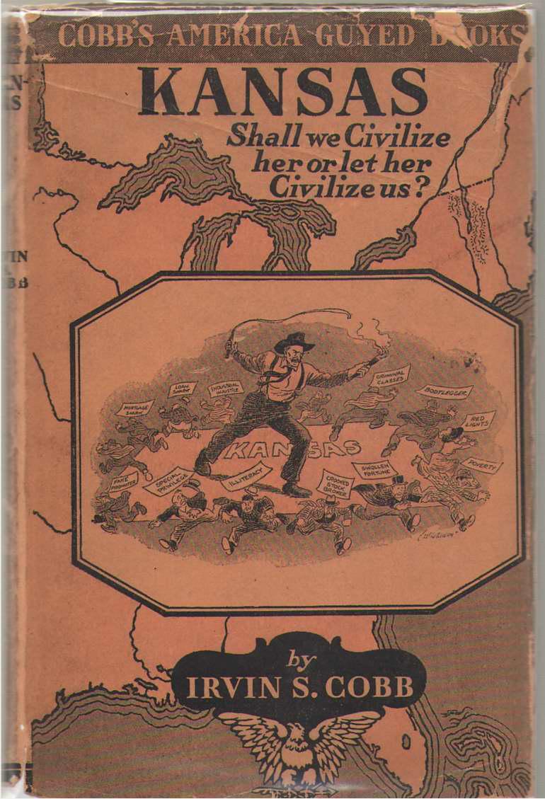 Kansas Shall We Civilize Her or Let Her Civilize Us?, Cobb, Irvin S. ; McCutcheon, John T. (Illustrator)
