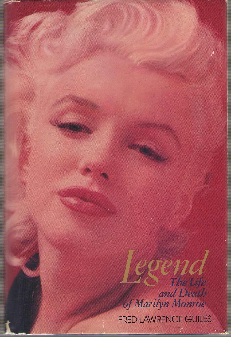 Legend  The Life and Death of Marilyn Monroe, Guiles, Fred Lawrence