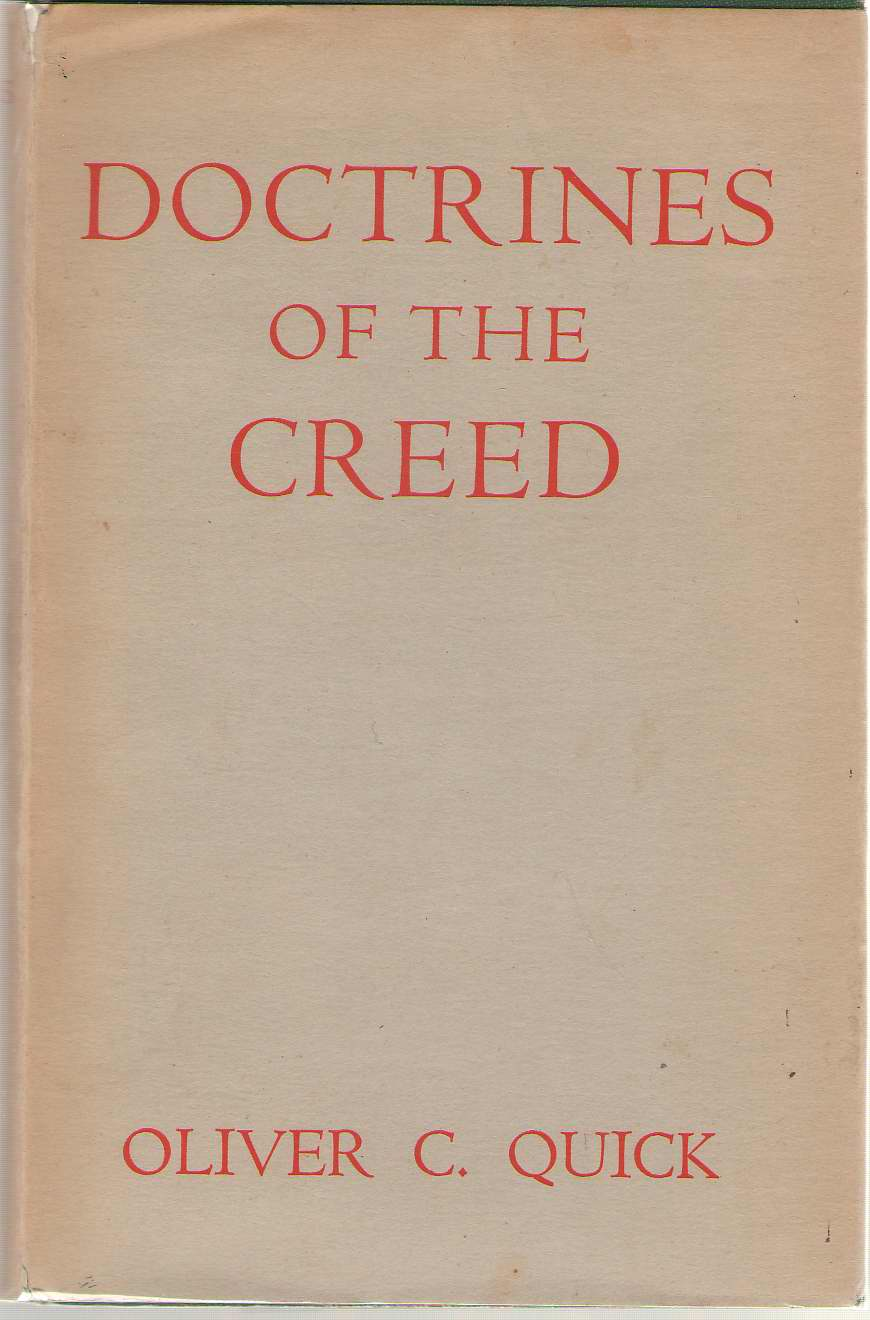 Doctrines Of The Creed Their Basis in Scripture and Their Meaning Today, Quick, Oliver Chase