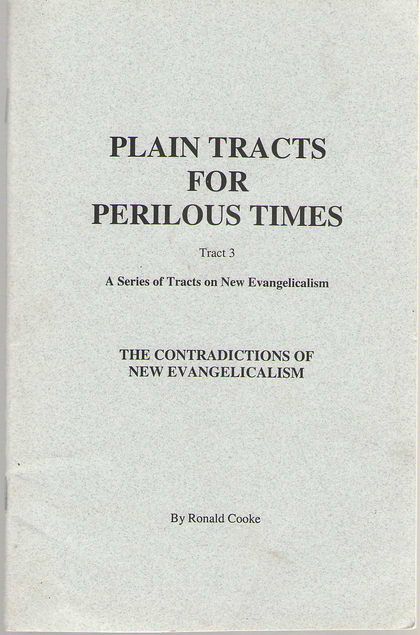 Plain Tracts For Perilous Times Tract 3 The Contradictions of New Evangelicalism, Cooke, Ronald