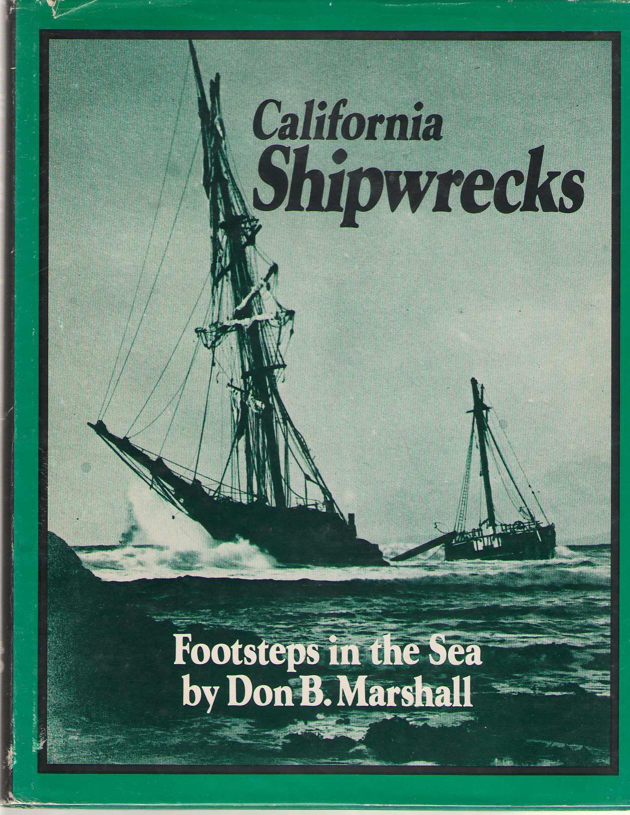 California Shipwrecks, Marshall, Don B.