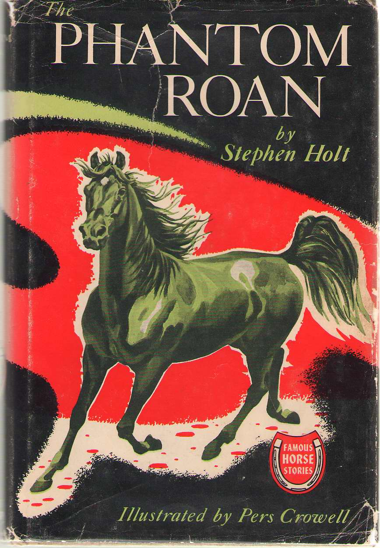 The Phantom Roan, Holt, Stephen (Harlan H. Thompson) ; Crowell, Pers (Illustrator)