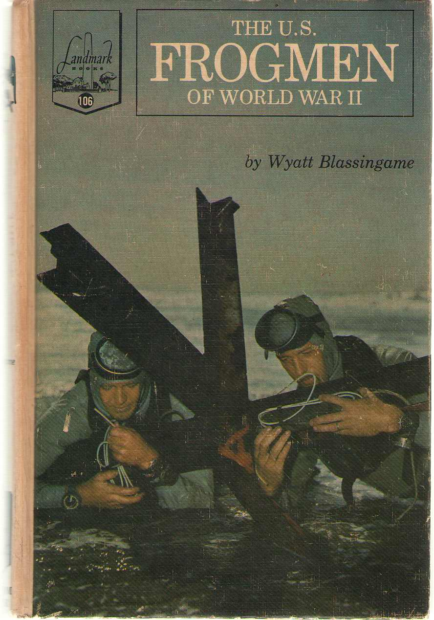 The U. S. Frogmen Of World War II, Blassingame, Wyatt
