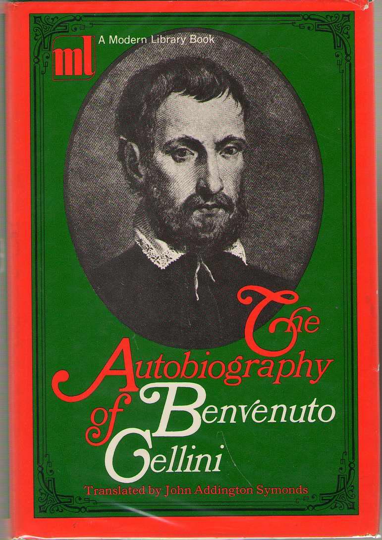 The Autobiogrpahy Of Benvenuto Cellini, Cellini, Benvenuto