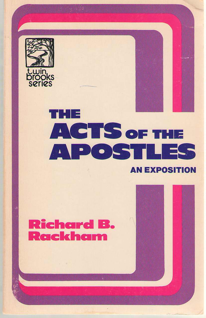 The Acts Of The Apostles An Exposition, Rackham, Richard B.