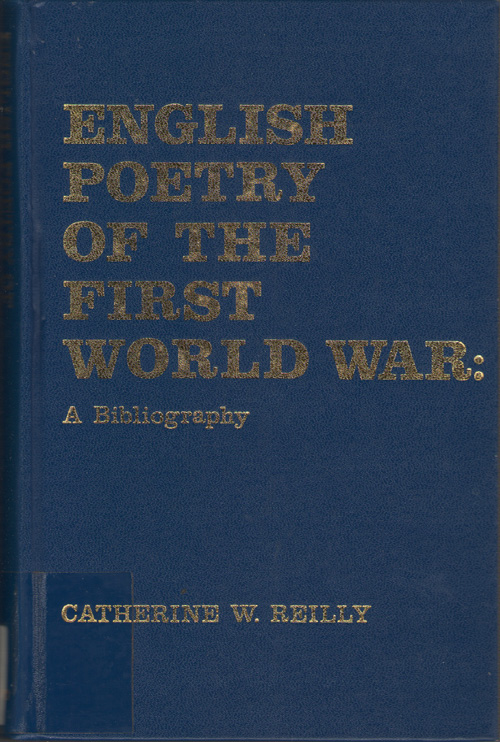 English Poetry Of The First World War A Bibliography, Reilly, Catherine W.