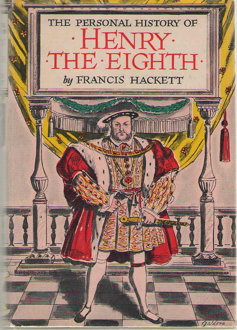The Personal History Of Henry The Eighth, Hackett, Francis