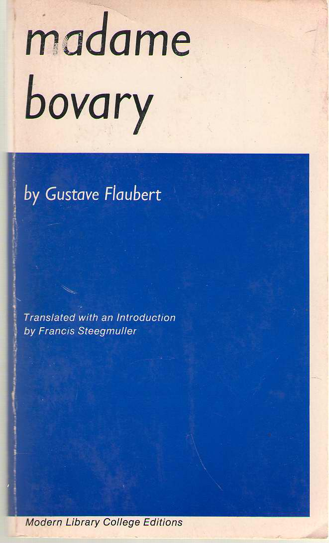 Madame Bovary Francis Steegmuller's New and Definitive Translation, Flaubert, Gustave