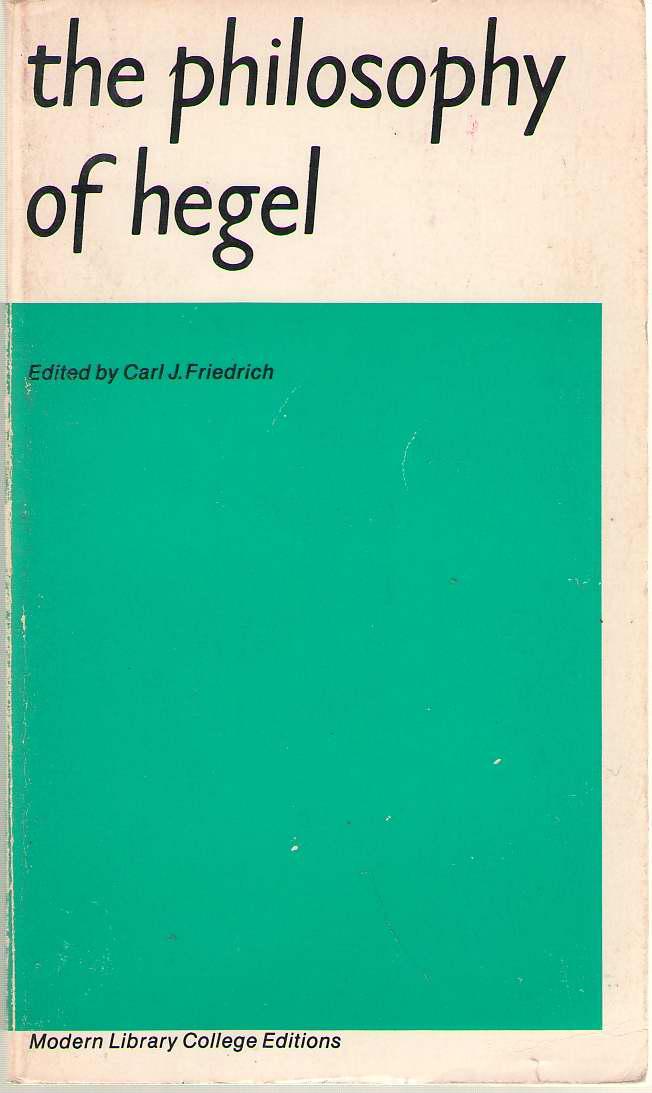 The Philosophy Of Hegel, Hegel, Georg Wilhelm Friedrich; & Friedrich, Carl L. (editor)