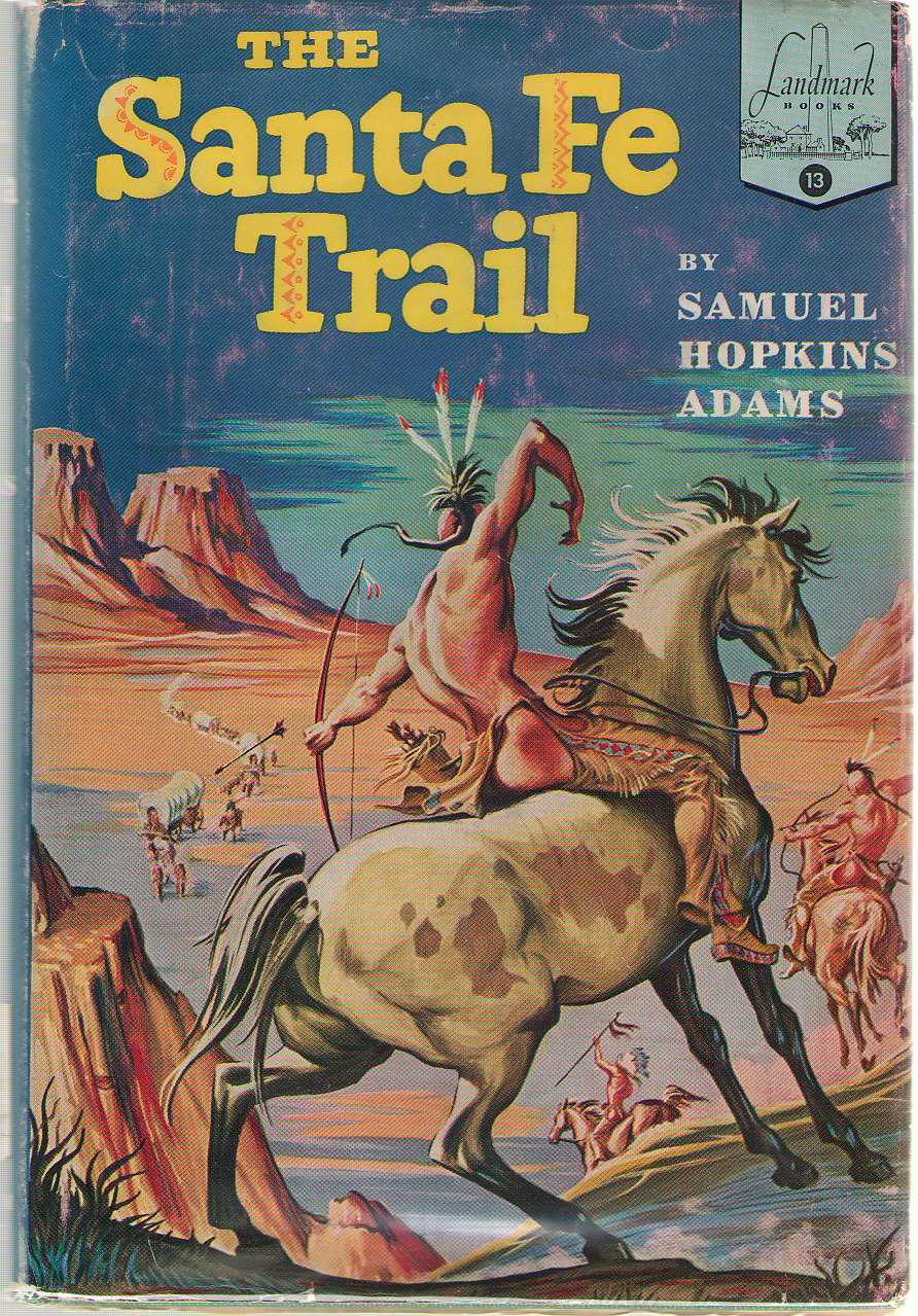 The Santa Fe Trail, Adams, Samuel Hopkins