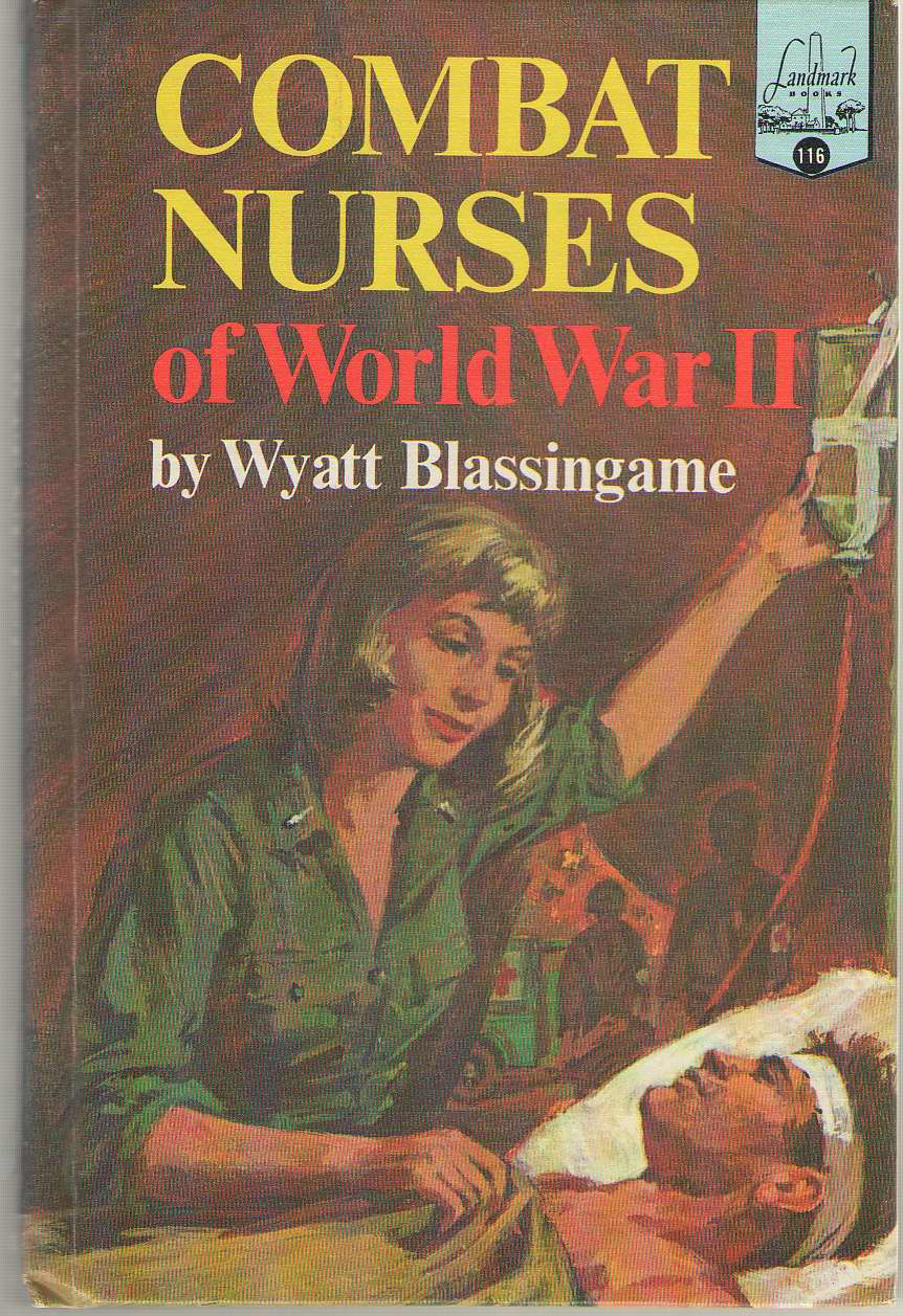 Combat Nurses Of World War II, Blassingame, Wyatt