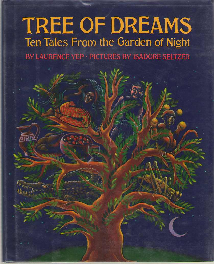 Tree of Dreams  Ten Tales from the Garden of Night, Yep, Laurence & Isadore Seltzer (Illustrator)