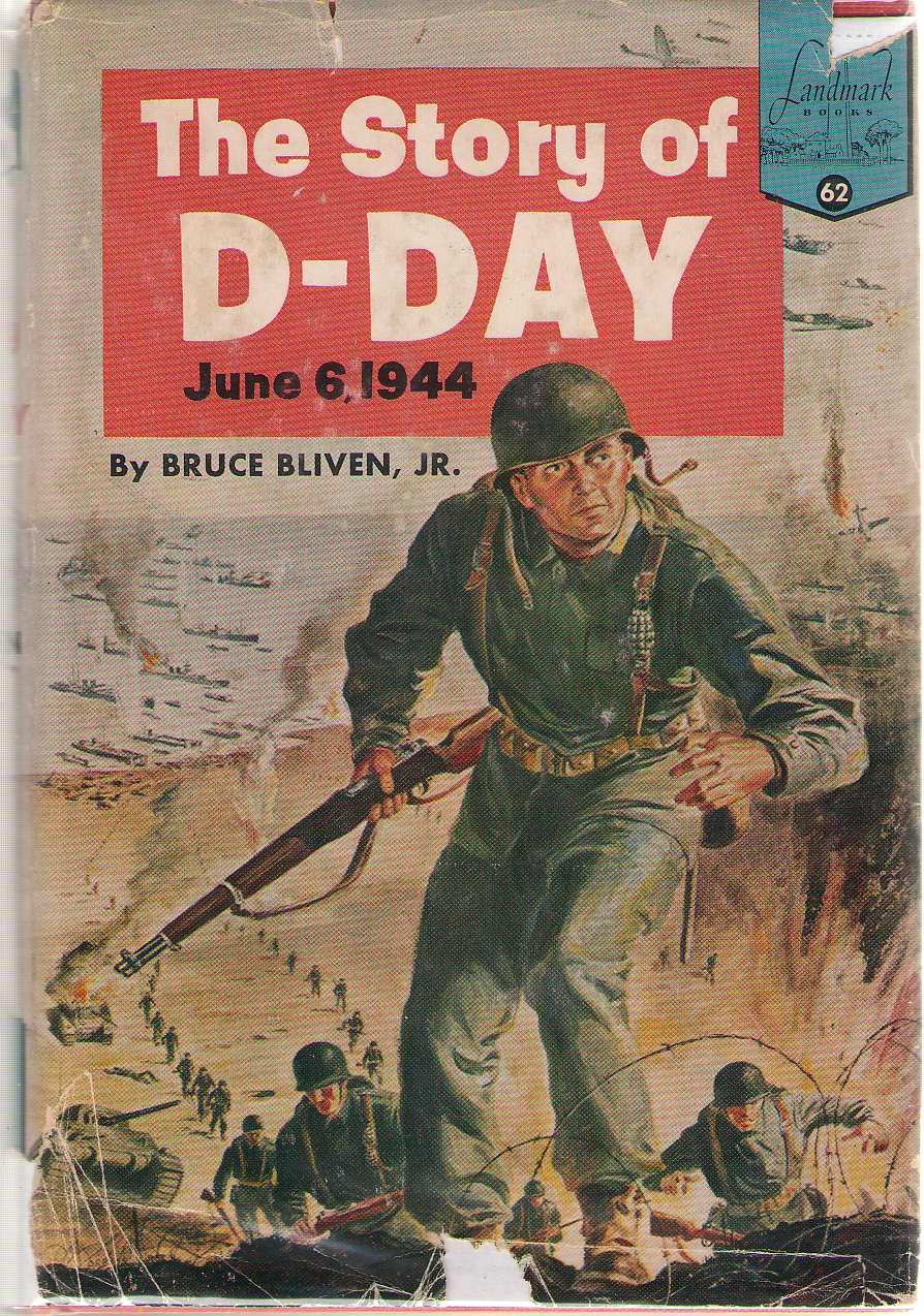 The Story Of D-day, Bliven, Bruce