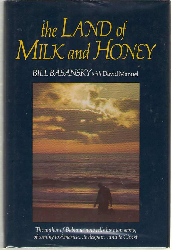 The Land of Milk and Honey, Basansky, Bill &  David Manuel