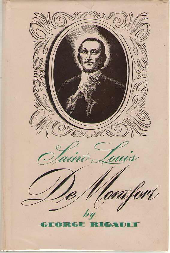 Saint Louis De Montfort, His Life & Work, Rigault, George